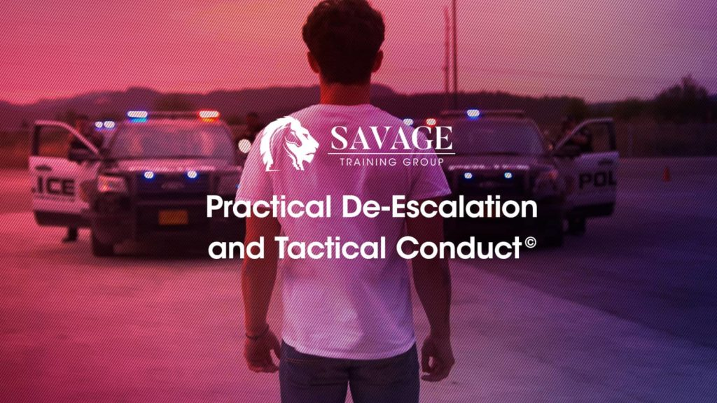 Practical De-Escalation and Tactical Conduct